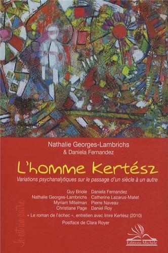 L'homme Kertész: Variations psychanalytiques sur le passage d'un siècle à un autre