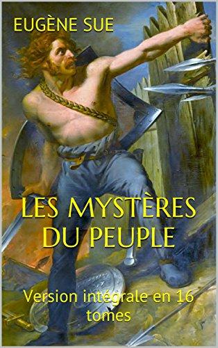 Les Mystères du peuple: Version intégrale en 16 tomes (French Edition)