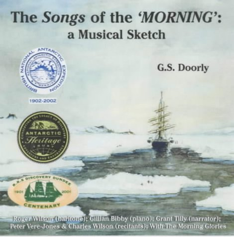 The Songs of the Morning (a Musical Sketch): Music and Poems from the Heroic Age of Antarctic Exploration