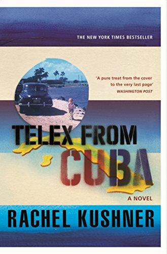 Telex from Cuba por Rachel Kushner