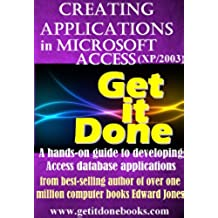 Creating Applications with Microsoft Access (The Get It Done series Book 1) (English Edition)