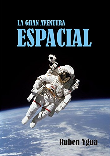 LA GRAN AVENTURA ESPACIAL por Ruben Ygua