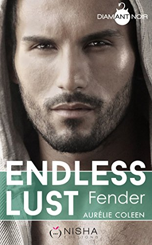 Endless Lust - Fender (French Edition)