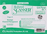 Shuchita Prakashan's Solved Scanner for CA Final Group I Paper 2 : Strategic Financial Management [SFM] Nov. 2017 Exam By Dr. Arpita Ghose