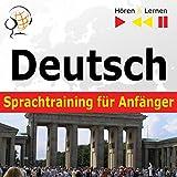 Deutsch Sprachtraining für Anfänger: Konversation für Anfänger - 30 Alltagsthemen auf Niveau A1-A2 (Hören & Lernen)