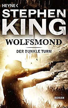 Wolfsmond: Roman (Der dunkle Turm 5) von [King, Stephen]