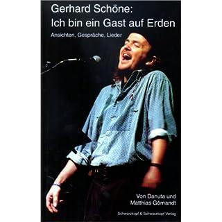Gerhard Schöne: Ich bin ein Gast auf Erden. Ansichten, Gespräche, Lieder.