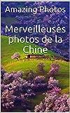 Merveilleuses photos de la Chine (Livre de photos t. 4) (French Edition)