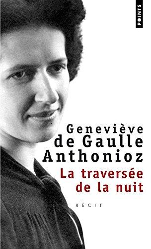 La Traversée de la nuit par Genevieve de Gaulle anthonioz