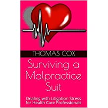 Surviving a Malpractice Suit: Dealing with Litigation Stress for Health Care  Professionals (English Edition)