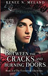 Between the Cracks and Burning Doors: Book 2 of The Extraction List Series