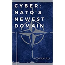 Cyber: NATO's Newest Domain: Pathway to Implementation -- A Cyberspace Roadmap (English Edition)