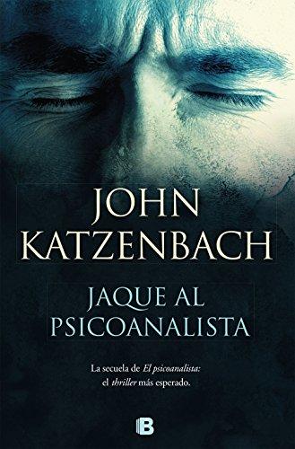 Jaque al psicoanalista (La Trama) por John Katzenbach