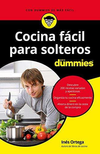 Cocina fácil para solteros para Dummies por Inés Ortega