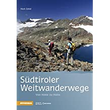 Südtiroler Weitwanderwege: Von Hütte zu Hütte
