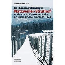 Das Konzentrationslager Natzweiler-Struthof und seine Außenkommandos an Rhein und Neckar 1941–1945