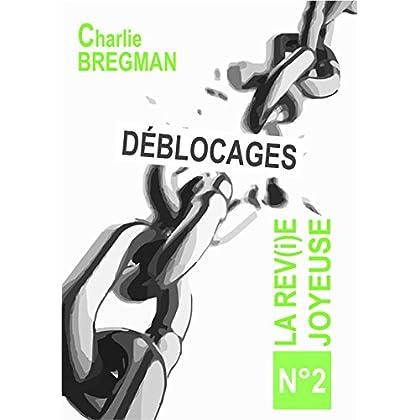 Déblocages (LA REVIE JOYEUSE t. 2)