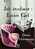 Job étudiant : Escort Girl...
