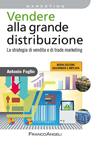 vendere-alla-grande-distribuzione-la-strategia-di-vendita-e-di-trade-marketing-la-strategia-di-vendi