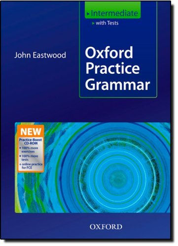 Oxford Practice Grammar Intermediate: With Key Practice-Boost CD-ROM Pack: With Key Practice-boost CD-ROM Pack Intermediate level by John Eastwood (26-Jun-2008) Paperback