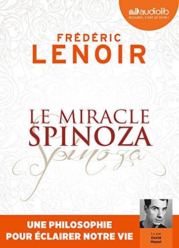 miracle Spinoza (Le) : une philosophie pour éclairer notre vie  