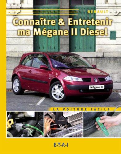 Connaître & entretenir ma Mégane II diesel par collectif