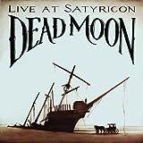 Dead Moon: Live at Satyricon (Audio CD)