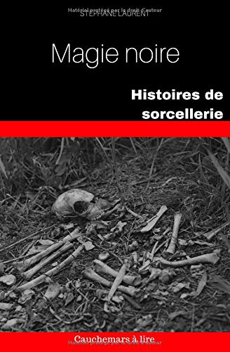 Histoires de sorcellerie : magie noire par Stéphane Laurent