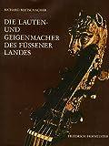 Die Lauten- und Geigenmacher des Füssener Landes