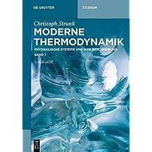 Christoph Strunk: Moderne Thermodynamik: Physikalische Systeme und ihre Beschreibung (De Gruyter Studium, Band 1)