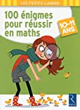 100 énigmes pour réussir en maths...