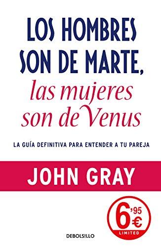 Los hombres son de Marte, las mujeres son de Venus: La guía definitiva para entender a tu pareja (CAMPAÑAS) por John Gray