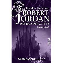Das Rad der Zeit 13. Das Original: Mitternachtstürme (German Edition)