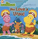 We Love a Luau!: A Lift-The-Flap Book (The Backyardigans)