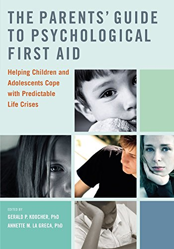 The Parents' Guide to Psychological First Aid: Helping Children and Adolescents Cope with Predictable Life Crises by Koocher, Gerald, La Greca, Annette (2010) Paperback