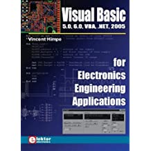 Visual Basic for Electronics Engineering Applications: 5.0, 6.0, Vba, .Net, 2005 by Vincent Himpe (2006-04-01)
