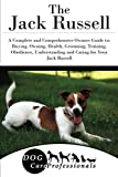 The Jack Russell: A Complete and Comprehensive Owners Guide (The Ultimate Handbook Series to Caring for a Dog from a Puppy to Old Age)