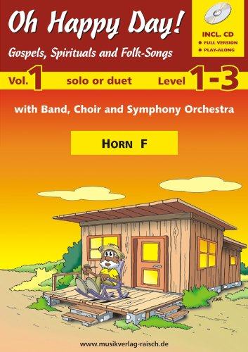 Oh happy day Vol.1 für Horn F (play-along / Notenheft mit 2 Begleit-CD's)