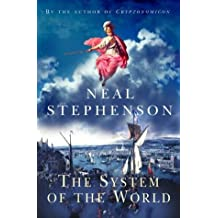 The System of the World (Baroque Cycle 3) by Neal Stephenson (2004-10-07)