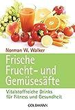 Frische Frucht- und Gem??ses??fte. by Dr. Norman W. Walker (1995-01-31)