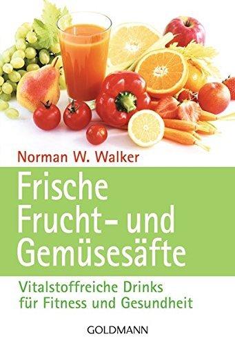Frische Frucht- und Gem??ses??fte. by Dr. Norman W. Walker (1995-01-31) - Dr Norman W Walker
