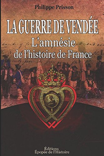 La guerre de Vendée: L'amnésie de l'histoire de France