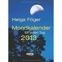 Mondkalender für jeden Tag 2013 (TK): Taschenkalender für jeden Tag