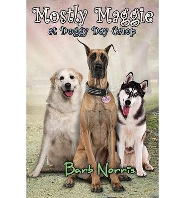 thor ) [ MOSTLY MAGGIE AT DOGGY DAY CAMP ] Aug-2013 [ Paperback ] ()