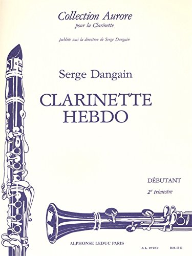 Serge Dangain: Clarinette-Hebdo Vol.2 (C...