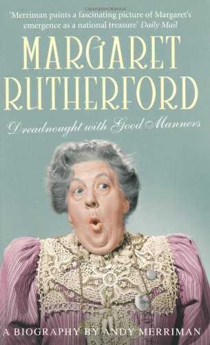 Margaret Rutherford: Dreadnought with Good Manners