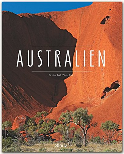 Premium Australien - Premium***-Bildband in stabilem Schmuckschuber mit 224 Seiten und über 340 Abbildungen - STÜRTZ Verlag -