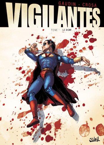 Vigilantes, Tome 2 : Premier sang par Jean-Charles Gaudin, Riccardo Crosa