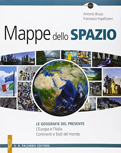Mappe dello spazio. Le geografie del presente. Per le Scuole superiori. Con e-book. Con espansione online