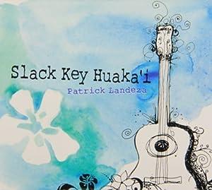 Patrick Landeza - Slack Key Huaka'i